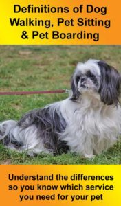 Definitions of Dog Walking, Pet Sitting and Pet Boarding