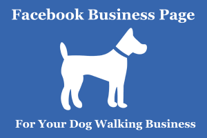 Dog Walking Facebook Business Page (Create & Setup)